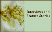Interviews and Feature Stories